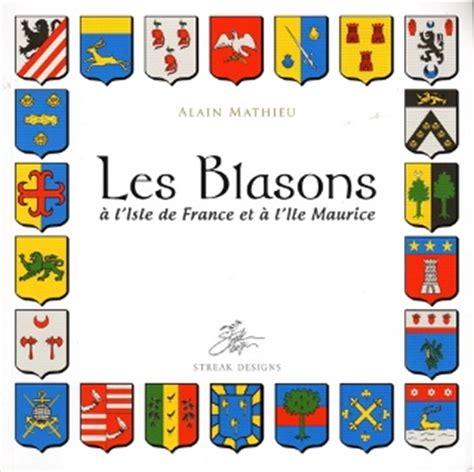 Les Blasons À L'isle De France Et À L'ile Maurice