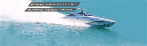 Boat Financing Bad Credit Canada by Approve Canada Powersports Financing We Specialize In