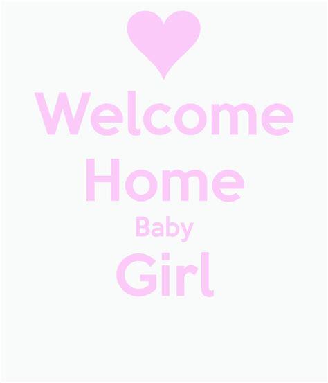 Welcome Home Baby Girl Poster  Niki Darra  Keep Calmomatic