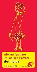 Wie Streiche Ich Richtig : klett cotta wie manipuliere ich meinen partner aber richtig rainer sachse ~ Markanthonyermac.com Haus und Dekorationen