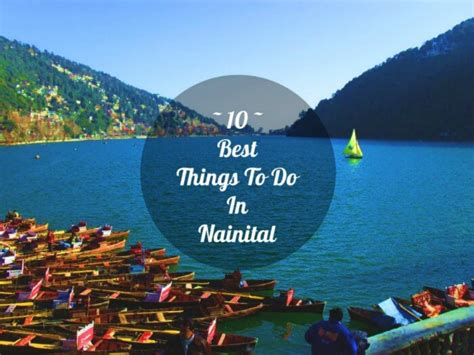 10 Best Things To Do In Nainital For An Amazing Holiday In 2018