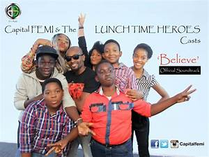 VIDEO: Capital FEMI - Believe (Lunch Time Heroes OST ...