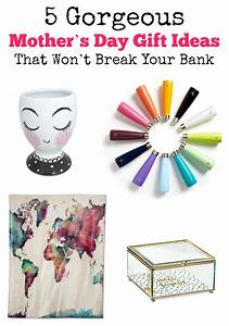 5 Gorgeous Mother's Day Gift Ideas That Won't Break Your Bank