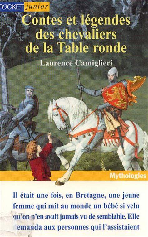 contes et l 233 gendes des chevaliers de la table ronde