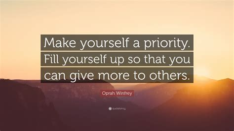 """Oprah Winfrey Quote """"make Yourself A Priority Fill"""