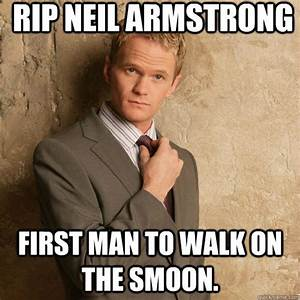 RIP Neil Armstrong First man to walk on the smoon. - Neil ...