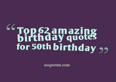 Great Quotes For 50th Birthday Quotesgram