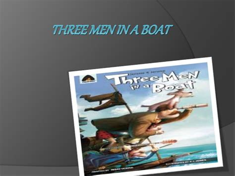 Three Men In A Boat Chapter 16 by Three Men In A Boat Chapters 1 To 12