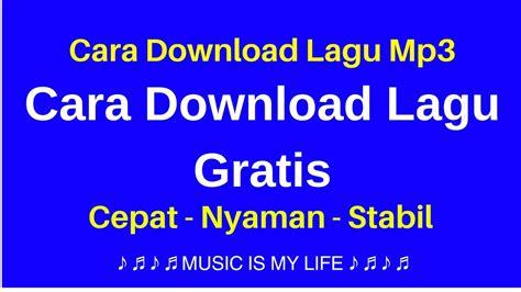 Download Lagu Terbaru Mp3 Musik Gratis Cara Download Lagu