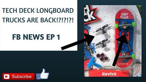 tech deck longboard trucks are back fb news ep 1