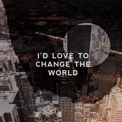 8tracks radio  I'd Love To Change the World (10 songs