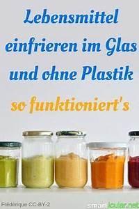 Lebensmittel Aufbewahren Ohne Plastik : lebensmittel einfrieren im glas und ohne plastik so klappt s haushaltstricks pinterest ~ Markanthonyermac.com Haus und Dekorationen