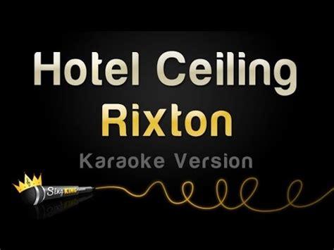rixton hotel ceiling karaoke version