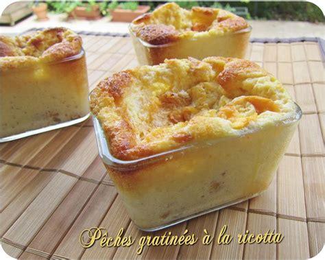 p 234 ches gratin 233 es 224 la ricotta cuisine et d 233 pendances