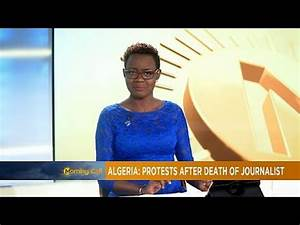 Algeria: Protests after death of journalist [The Morning ...