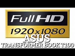 TEST : ASUS Transformer Book T100 Lecture vidéo Full HD ...