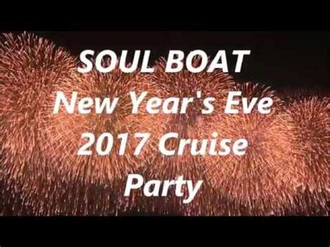 Youtube Soul Boat by Soul Boat New Years Eve 2017 Cruise Party Trailer Hd Youtube