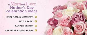 Celebrate Mom - Celebrating Mother's Day with FTD