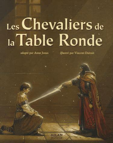 les chevaliers de la table ronde jonas vincent dutrait decitre 9782745918895 livre