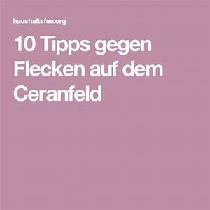 Ceranfeld Flecken Unter Dem Glas : die besten 25 ceranfeld reinigen ideen auf pinterest ceranfeld essig putzen und ~ Markanthonyermac.com Haus und Dekorationen