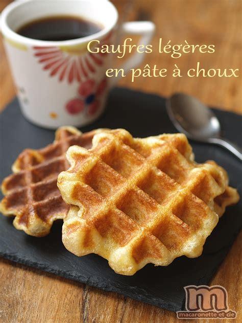gaufres l 233 g 232 res en p 226 te 224 choux macaronette et cie