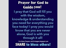 Prayer for Guidance I pray that God will fill you with