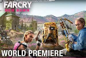 Far Cry New Dawn: Official World Premiere Gameplay Trailer ...