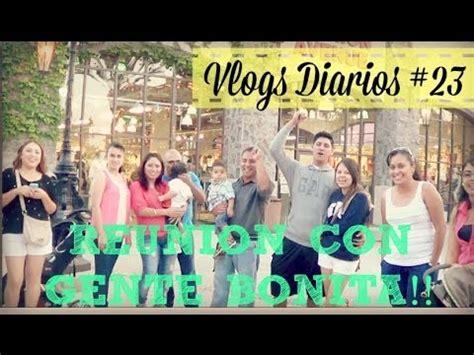 """Reunion Con Gente Bonita!! Vlogs Diarios #23 """"una Familia"""