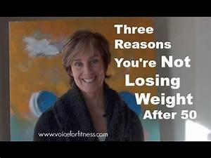 Three Reasons You're Not Losing Weight After 50 - YouTube