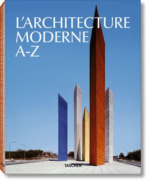 l architecture moderne a z 201 ditions taschen