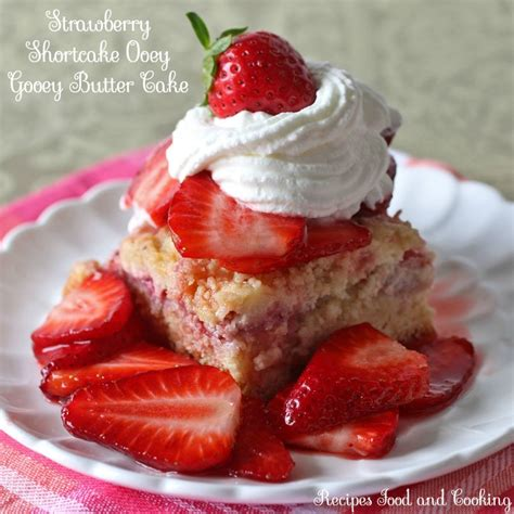 strawberry shortcake with food cake strawberry shortcake ooey gooey butter cake recipes food