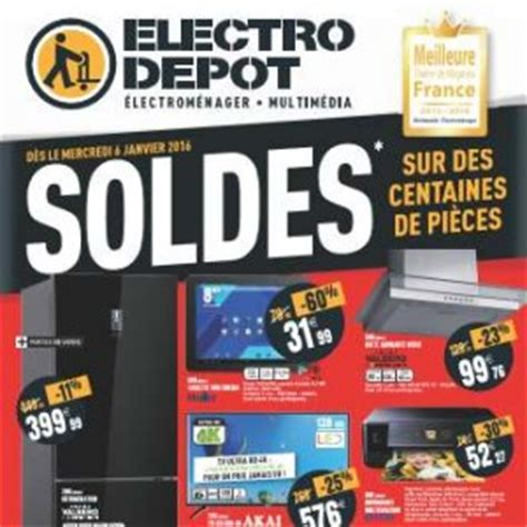 soldes electrodepot 2016 arrivage de high tech multim 233 dia 233 lectrom 233 nager bons plans malins
