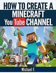 How To Create a Minecraft YouTube Channel: Tips and Tricks ...