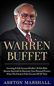 Warren Buffett: Investing & Life Lessons On How To Get ...
