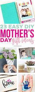 23 Easy DIY Mother's Day Gift Ideas - Printable Crush