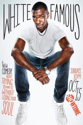 White Famous Showtime Previews Upcoming Comedy Tv Series