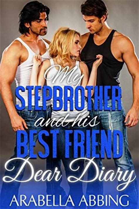 My Stepbrother And His Best Friend Dear Diary By Arabella