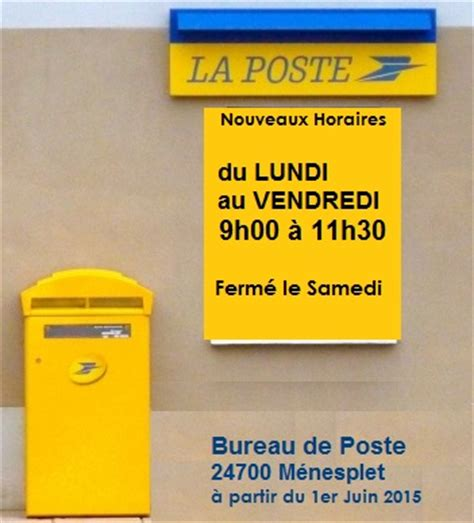 nouveaux horaires pour le bureau de poste 224 c 1er juin 2015 menesplet fr