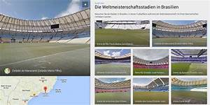 Fußball Weltmeisterschaft 2014 Stadien : fu ball wm 2014 mit google street view einen blick in die stadien werfen ~ Markanthonyermac.com Haus und Dekorationen