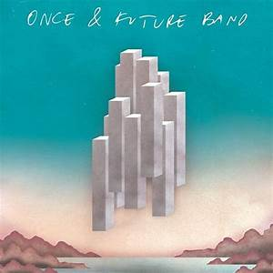 Once and Future Band Tour Dates 2017 - Upcoming Once and ...