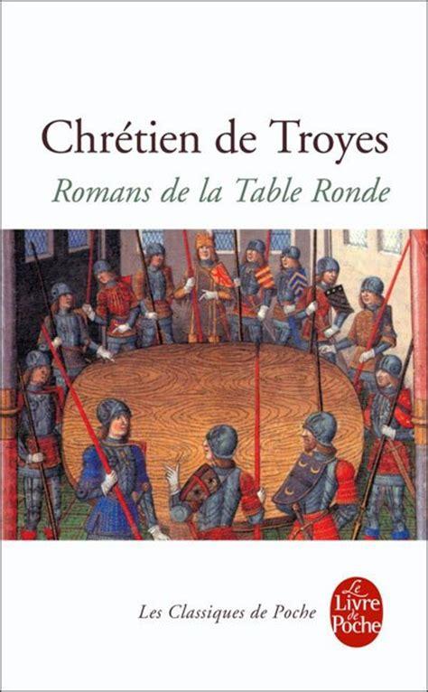 romans de la table ronde chr 233 tien de troyes le salon des pr 233 cieuses