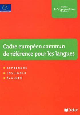 le cadre europ 233 en commun de r 233 f 233 rence pour les langues emilangues