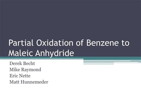Ppt  Partial Oxidation Of Benzene To Maleic Anhydride Powerpoint Presentation Id6792374