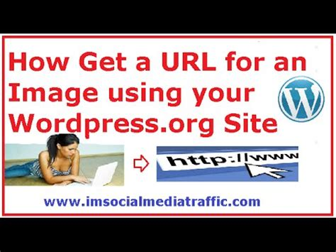 How Get A Url For An Image Using Your Wordpress.org Site