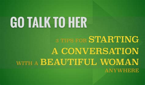 3 Tips For Starting A Conversation With A Beautiful Woman