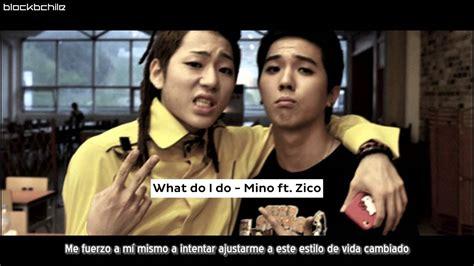 [sub Esp] What Do I Do  Mino Ft Zico Youtube