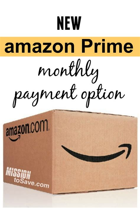 New! Amazon Prime Offers Monthly Payment Option Mission