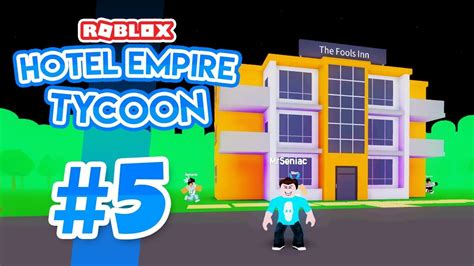 Brand New Hotel  Roblox Hotel Empire Tycoon #5  Youtube