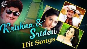 Krishna & Sridevi Hit Video Songs | Super Hit Songs ...