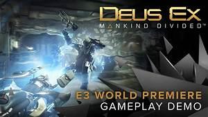 Deus Ex: Mankind Divided – World Premiere Gameplay Demo ...